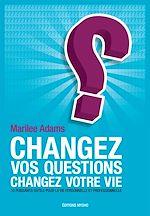 Télécharger le livre :  Changez vos questions, changez votre vie