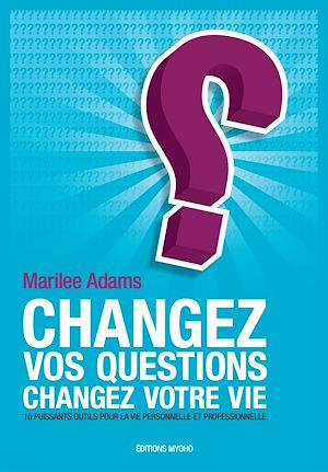 Téléchargez le livre :  Changez vos questions, changez votre vie