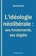 Télécharger cet ebook : L'idéologie néolibérale : ses fondements, ses dégâts