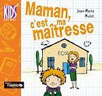 Télécharger cet ebook : Maman, c'est ma maîtresse