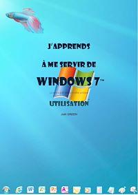 Télécharger le livre : J'apprends à me servir de Windows 7 - Utilisation, exploitation, personnalisation