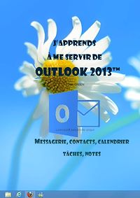 Télécharger le livre : J'apprends à me servir de Outlook 2013