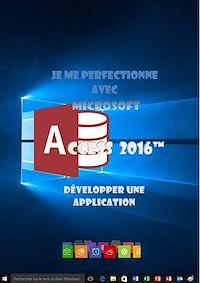 Télécharger le livre : Je me perfectionne avec Access 2016 - Développer une application