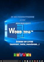 Télécharger cet ebook : Je me perfectionne avec Word 2016 - Écrire un livre (rapport, thèse...)
