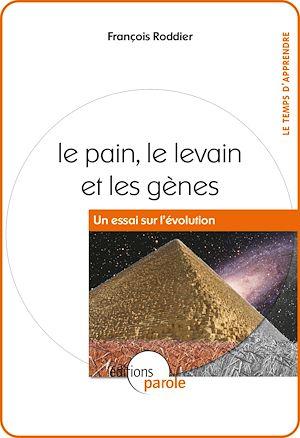 Téléchargez le livre :  Le pain, le levain et les gènes