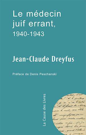 Téléchargez le livre :  Le médecin juif errant, 1940-1943