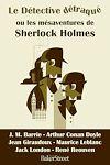 Téléchargez le livre numérique:  Le Détective détraqué ou les mésaventures de Sherlock Holmes
