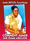 Téléchargez le livre numérique:  Comment aimer une femme africaine