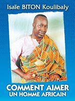 Télécharger le livre :  Comment aimer un homme africain