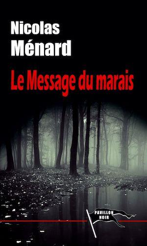 Téléchargez le livre :  Le Message du Marais
