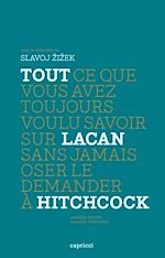 Télécharger cet ebook : Tout ce que vous avez toujours voulu savoir sur Lacan sans jamais oser le demander à Hitchcock