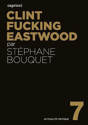 Téléchargez le livre :  Clint Fucking Eastwood