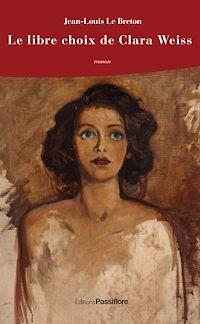 Télécharger le livre : Le libre choix de Clara Weiss
