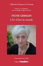 Télécharger le livre :  Sylvie Germain - L'Art d'être au monde