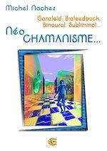 Télécharger le livre :  Neo Chamanisme