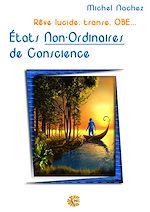 Télécharger le livre :  États Non Ordinaires de Conscience… Rêve lucide, transe, OBE