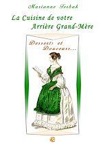 Télécharger cet ebook : La Cuisine du 19ème siècle : Les Recettes de votre Arrière Grand-Mère - Desserts et Douceurs