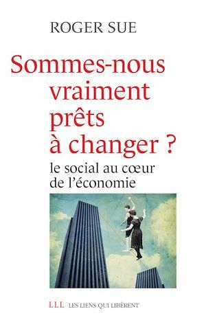 Téléchargez le livre :  Sommes-nous vraiment prêts à changer ?