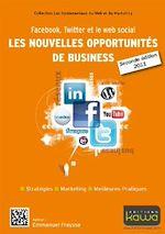 Télécharger le livre :  Facebook, Twitter et le web social: les nouvelles opportunités de business - 2e édition