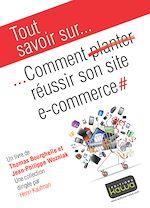 Télécharger le livre :  Tout savoir sur… Comment réussir son site e-commerce