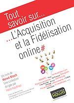 Télécharger le livre :  Tout savoir sur… L'Acquisition et la Fidélisation online