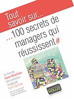Télécharger le livre :  Tout savoir sur… 100 secrets de managers qui réussisent