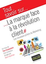 Télécharger le livre :  Tout savoir sur... La marque face à la révolution client