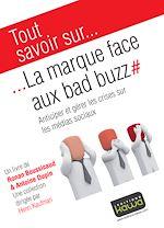 Télécharger le livre :  Tout savoir sur... La marque face aux bad buzz