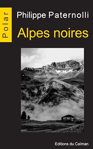 Téléchargez le livre :  Alpes noires