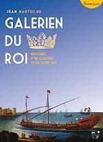 Télécharger cet ebook : Galérien du Roi - Mémoires d'un galérien sous Louis XIV