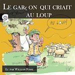 Télécharger le livre :  Le garçon qui criait au loup