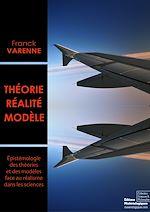 Télécharger le livre :  Théorie, réalité, modèle - Epistémologie des théories et des modèles face au réalisme dans les sciences