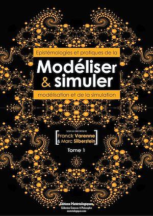 Téléchargez le livre :  Modéliser & simuler - Epistémologies et pratiques de la modélisation et de la simulation - Tome 1