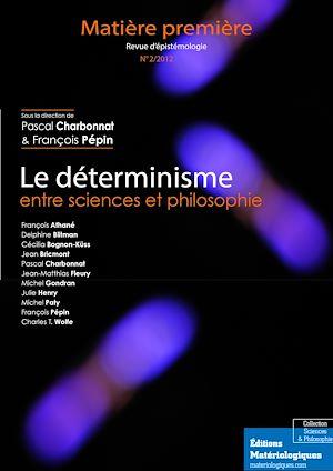 Téléchargez le livre :  Le déterminisme entre sciences et philosophie