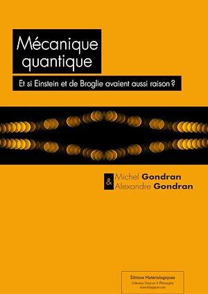 Téléchargez le livre :  Mécanique quantique : Et si Einstein et de Broglie avaient aussi raison  ?