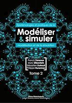 Télécharger le livre :  Modéliser & simuler - Epistémologies et pratiques de la modélisation et de la simulation - Tome 2