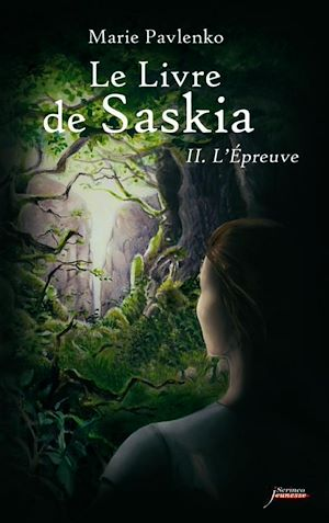 Téléchargez le livre :  Le livre de Saskia - tome 02 : L'épreuve