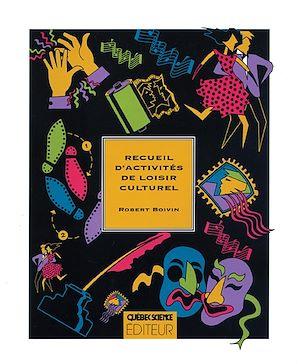 Téléchargez le livre :  Recueil d'activités de loisir culturel