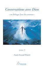 Télécharger le livre :  Conversations avec Dieu, tome 3