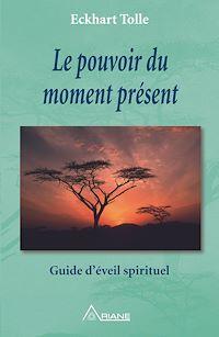 Télécharger le livre : Le pouvoir du moment présent
