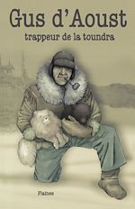 Télécharger le livre :  Gus d'Aoust : trappeur de la toundra
