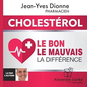 Téléchargez le livre :  Cholestérol. Le bon, le mauvais, la différence