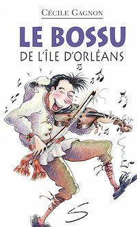 Télécharger le livre : Le bossu de l'île d'Orléans