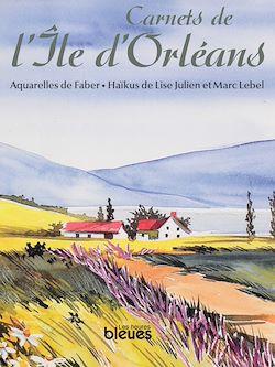 Téléchargez le livre :  Carnets de l'Île d'Orléans