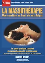 Télécharger cet ebook : La massothérapie : une carrière au bout de vos doigts : le guide complet et pratique du massothérapeute professionnel