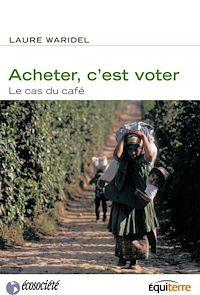 Télécharger le livre : Acheter, c'est voter