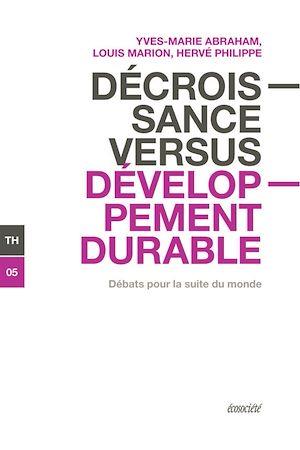 Téléchargez le livre :  Décroissance versus développement durable