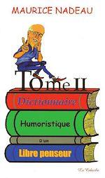 Télécharger cet ebook : Dictionnaire humoristique d'un libre penseur, tome 2
