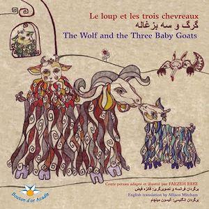 Téléchargez le livre :  Le loup et les trois chevreaux   [ ... ] / The Wolf and the Three Baby Goats