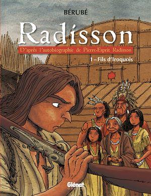 Téléchargez le livre :  Radisson - Tome 01